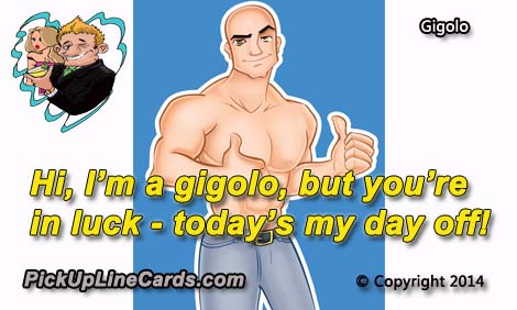 gigolo pick up line