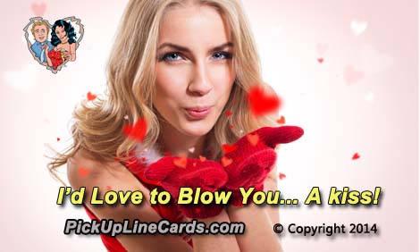 id love to blow you pick up line for girls