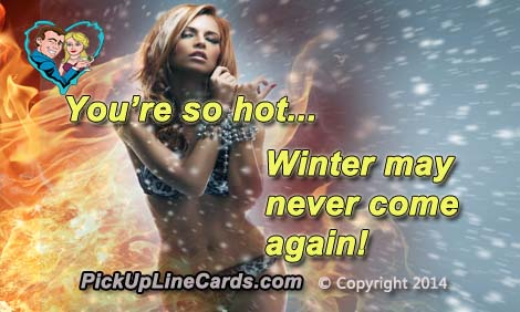 winter may never come again pick up line